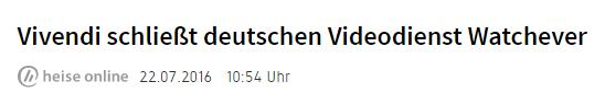 2016-07-22 11_36_17-Vivendi schließt deutschen Videodienst Watchever _ heise online